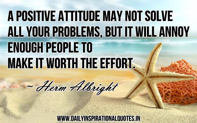 all in your attitude A poor attitude overtakes every part of your thoughts, feelings and life if you're a parent, an aunt, uncle, a godparent or are ever around kids, it sets a poor example of what a mature adult should act like.