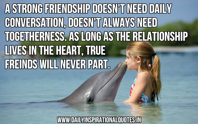 couple inspirational quotes friendship a strong friendship doesn t need daily conversation