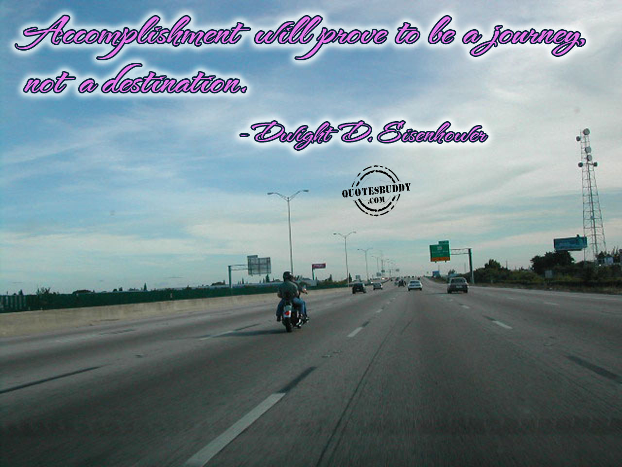 Accomplisment Will Prove To Be A Journey Not A Destination