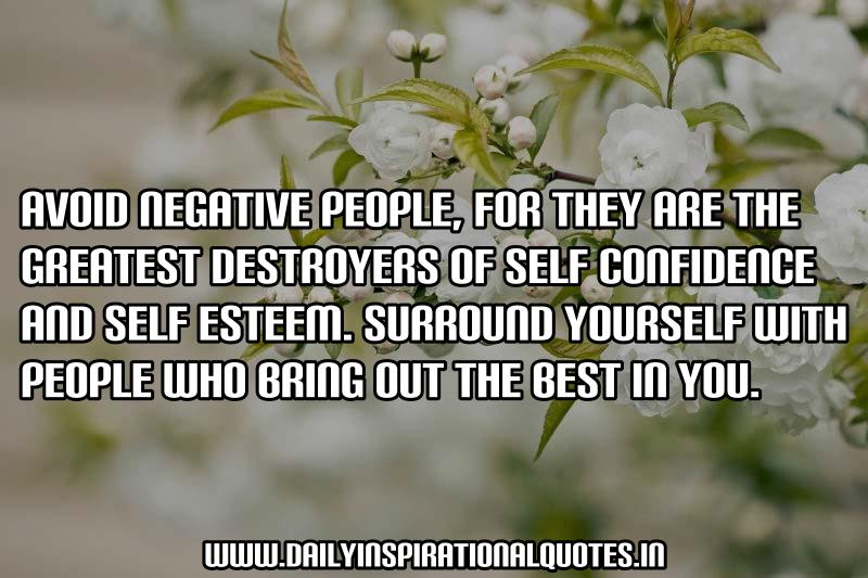 Avoid Negative People,For They Are The Greatest Destroyers