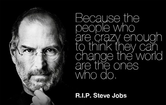 Because the People Who are Crazy Enough to think they can change the world are the ones who do ~ Inspirational Quote