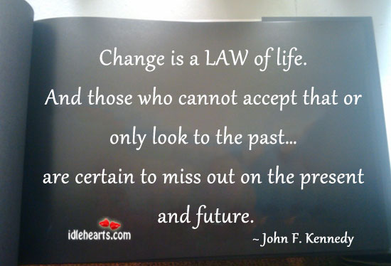 Http://quotespictures.com/change Is A Law