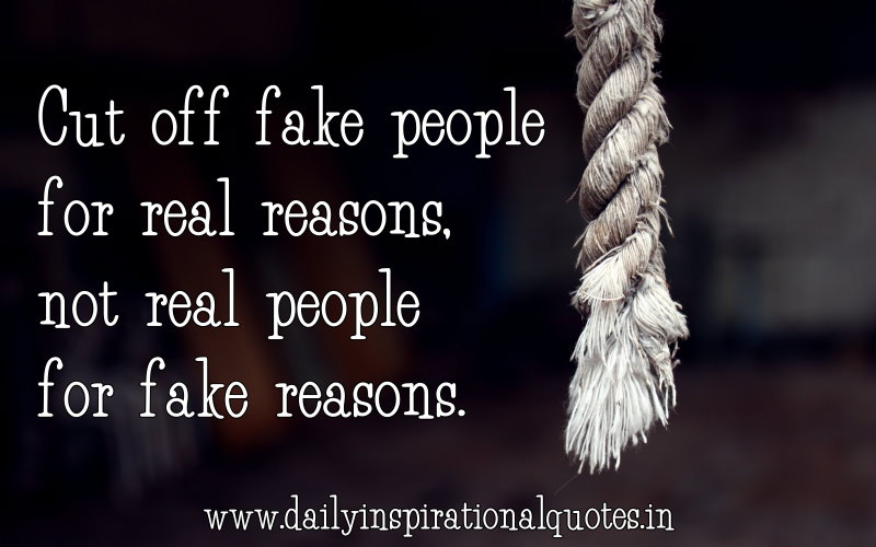 quotes about fake people real