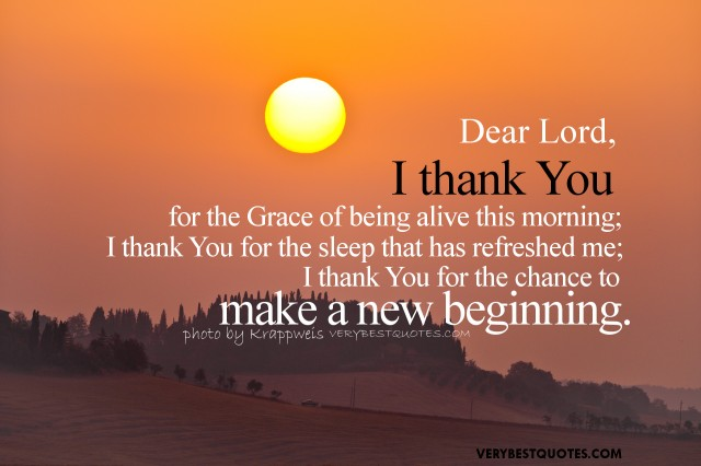 Dear Lord I Thank You For The Grace Of Being Alive This