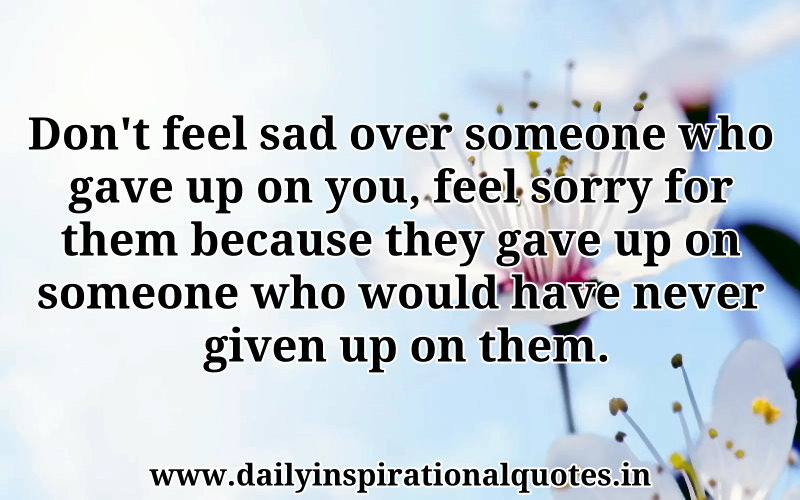 feel sad never feel sad Quotes