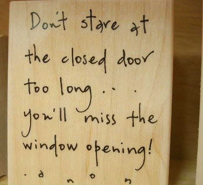 Delightful Donu0027t Stare At The Closed Door Too Long,Youu0027ll Miss The