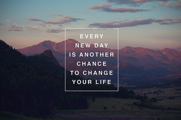 Every New Day Is Another Chance To Change Your Life Inspirational Amazing Motivational Life Quotes Of The Day
