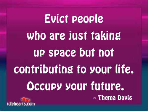 Taking Up Space in Your Life Quotes