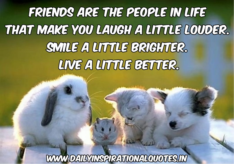 Image of: Stress Friends Are The People In Life That Make You Laugh Little Loudersmile A More Inspirational Quotes Quotespicturescom Friends Are The People In Life That Make You Laugh Little Louder