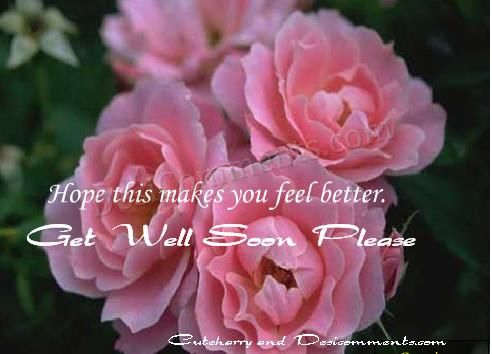 Hope This Makes You Feel Better ~ Get Well Soon Quote