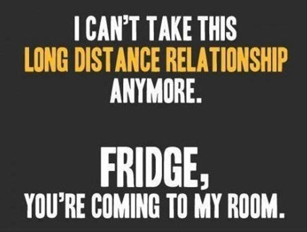 I Cant Take This Long Distance Relationship Anymore Funny Quote