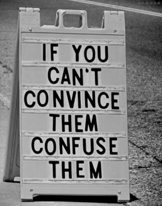 if u can t convince them confuse them If you can't convince them, confuse them | @mammothstock | aoi.