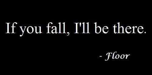 If You Fall,I'll be there ~ Funny Quote