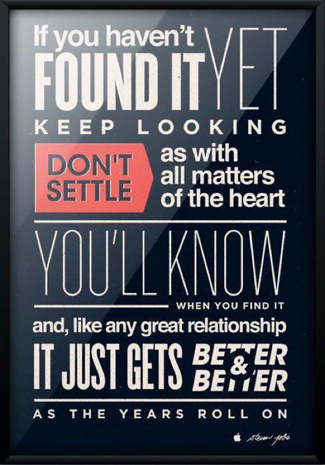 Steve Jobs and Keep Looking Don't Settle Quote