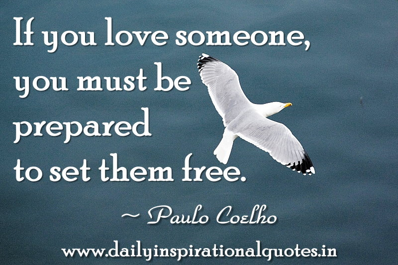 if you love someone you must be prepared to set them free