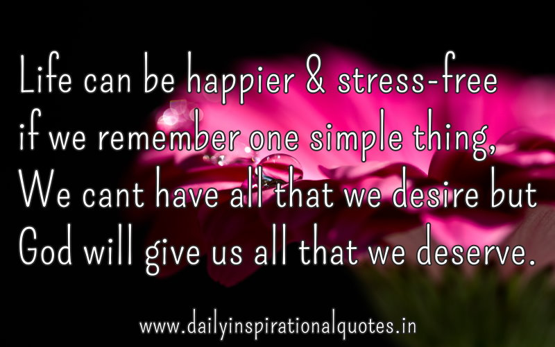 life can be happier stress free if we remember one