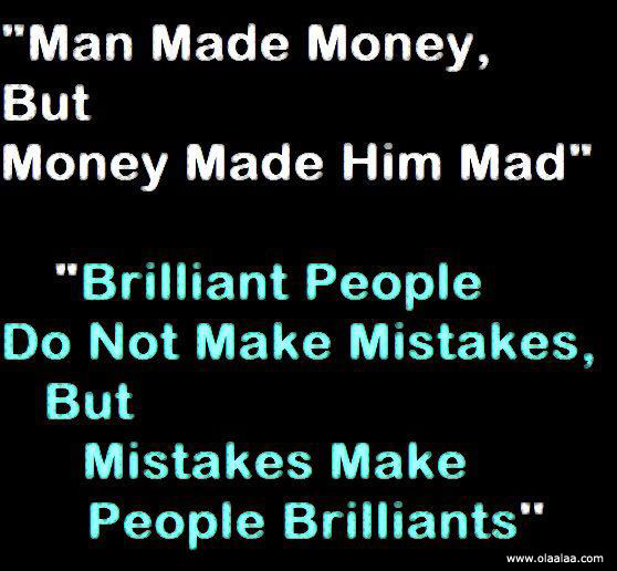 """""""Man Made Money,But Money Made Him Mad"""" ~ Funny Quote"""