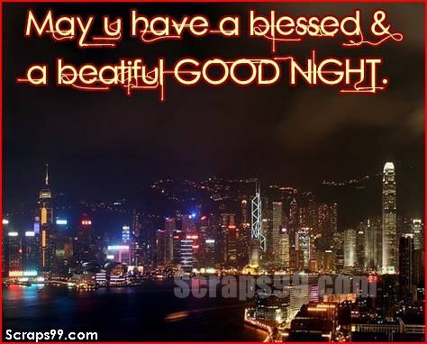 May U Have a Blessed & a Beautiful Good Night ~ Good Night Quote
