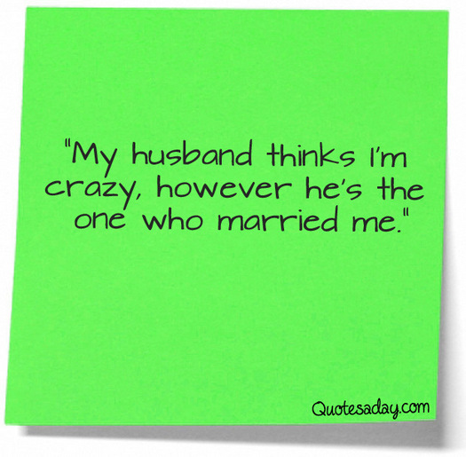 ... Hes the One Who Married Me? ~ Funny Quote Funny Quotes Pictures