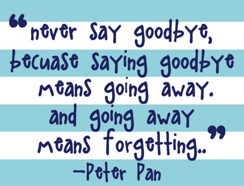 Means going awayand going away means forgetting goodbye quote 2 jpg