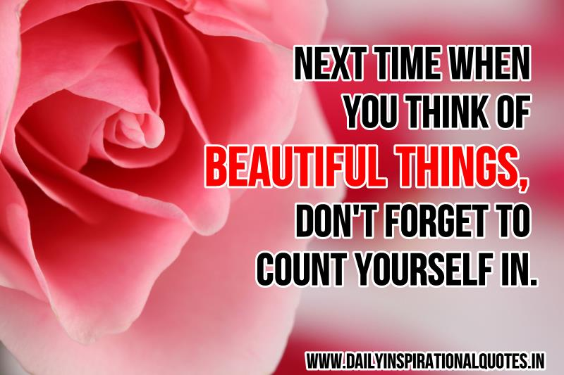 Next Time When You Think of Beautiful Things,Don't Forget To