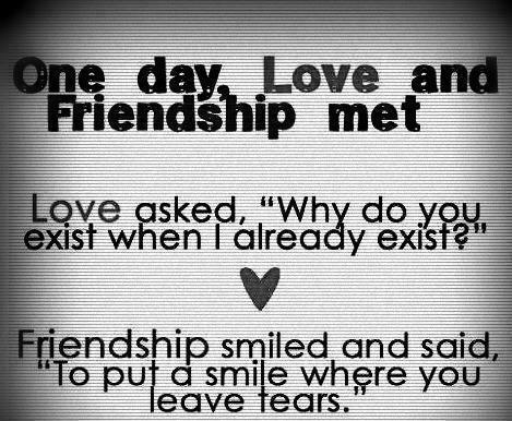 Quotes About Love And Friendship With Images : One Day,Love and Friendship Met ~ Friendship Quote Quotespictures ...
