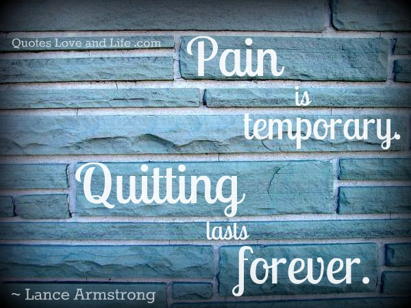 pain is temporary quitting lasts forever inspirational