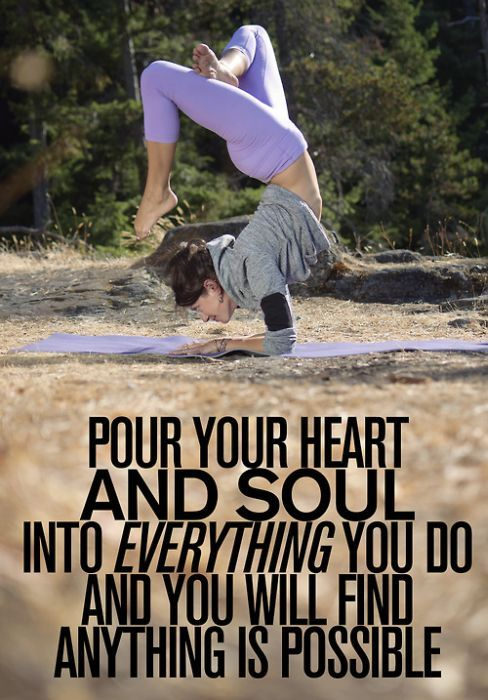 Attractive Pour Your Heart And Soul Into Everything You Do And You Will Find Anything  Is Possible