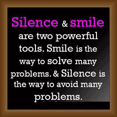 ... , & Silence Is the Way to Avoid Many Problems ~ Inspirational Quote