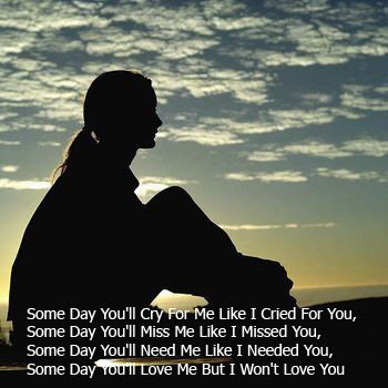 some day you ll cry for me like i cried for you friendship quote