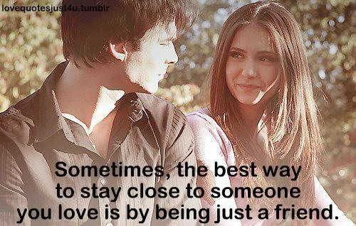 Sometimesthe Best Way To Say Close To Someone You Love Is By Being Beauteous Best Quotes About Friendship And Love