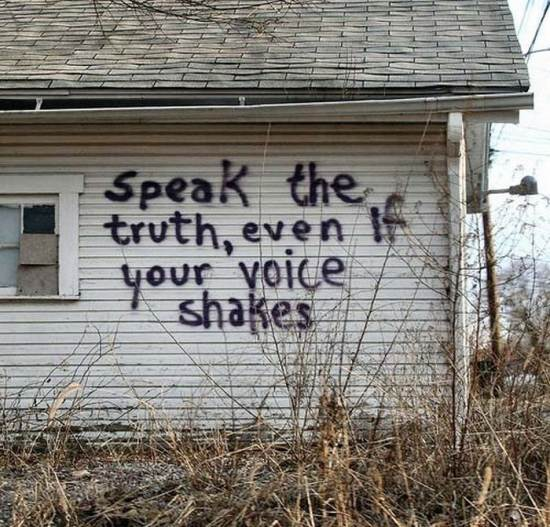 Speak the truth,Even If Your Voice Shakes ~ Funny Quote