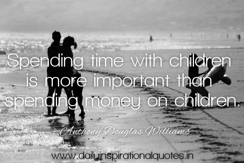 spending time with children is more important then