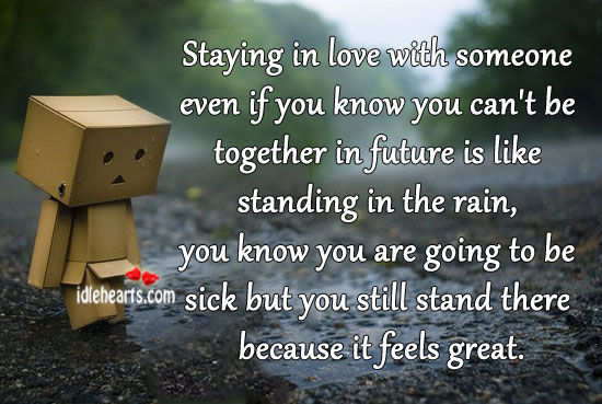 Staying in Love with Someone Even If You Know You Can\'t be ...