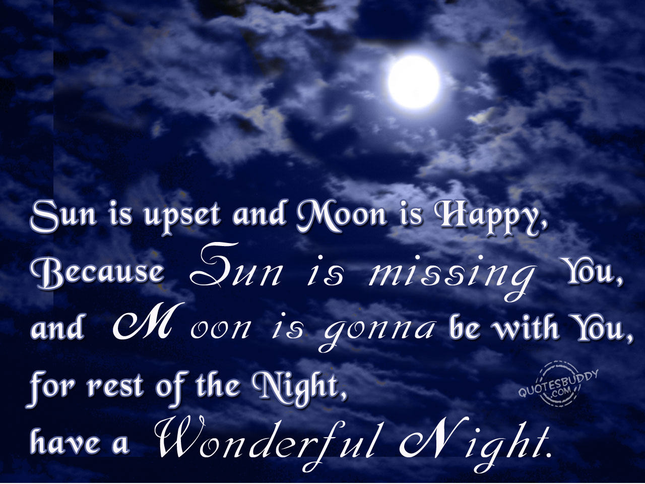 Sun Is Upset And Moon Is Happy Because Sun Is Missing You And Moon