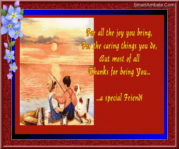 Thanks For Being You A Special Friend ~ Friendship Quote