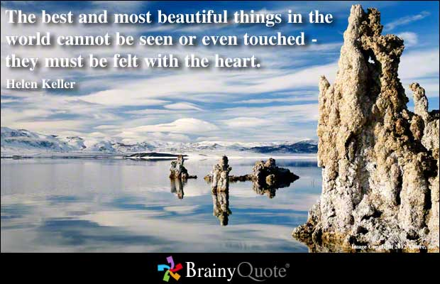 The Best And Most Beautiful Things In The World Cannot Be: Inspirational Quotes Pictures And Inspirational Quotes