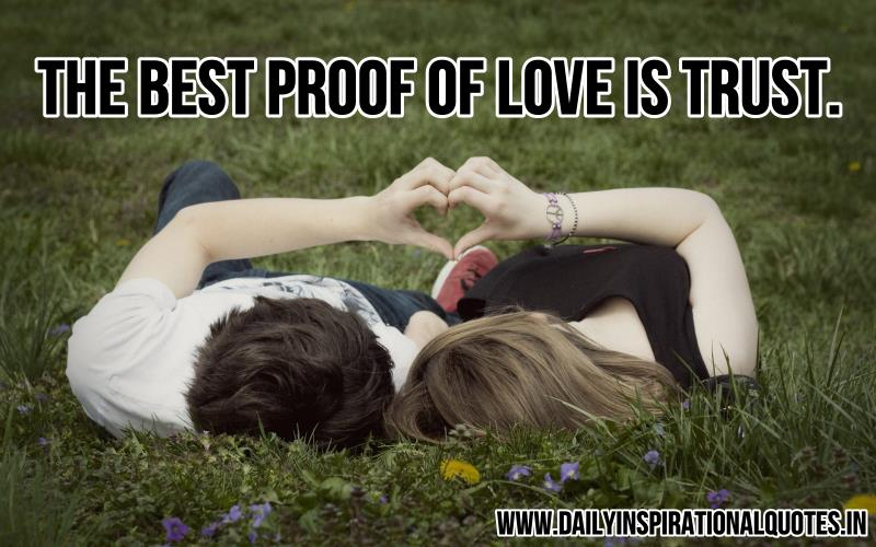 The Best Proof Of Love Is Trust ~ Inspirational Quote