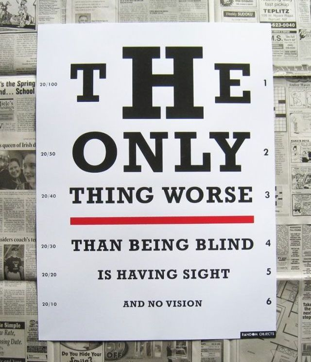 Blind Quotes: The Only Thing Worse Than Being Blind Is Having Sight
