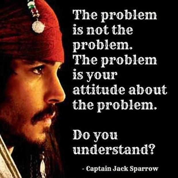 The Problem Is Not The Problem ~ Funny Quote