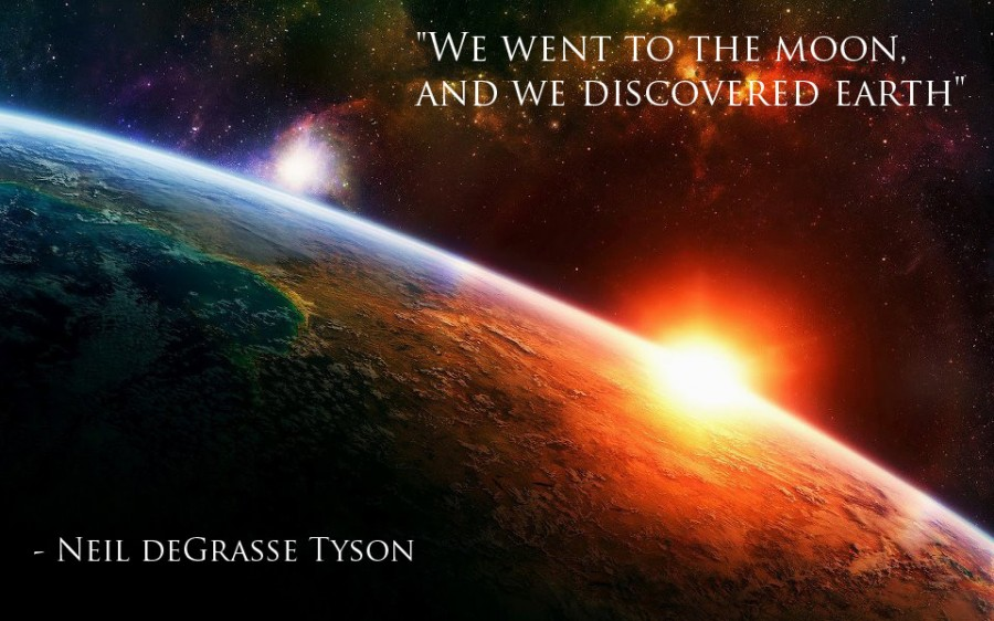 """We Went To The Moon And We Discovered Earth ..."