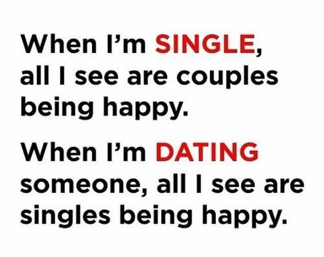 Image of: Funny When Im Singleall See Are Couples Being Happywhen Im Dating Someone Being Happy Inspirational Quote Quotes When Im Singleall See Are Couples Being Happywhen Im Dating