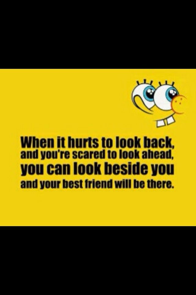 Quotes For Cute Best Friend : When it hurts to look back and you re scared ahead