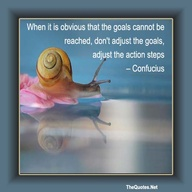 When It Is Obvious that the Goals cannot be reached,Don't adjust the goals,Adjust the Action Steps ~ Goal Quote