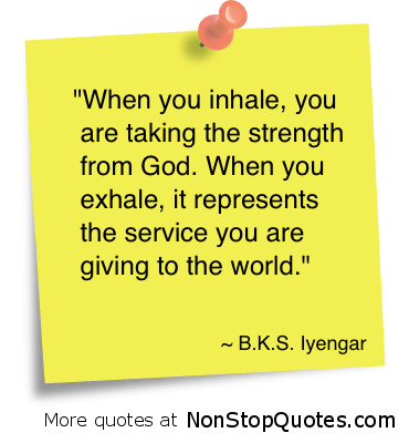 When You Inhale,You are Taking the Strength From God ~ God Quote