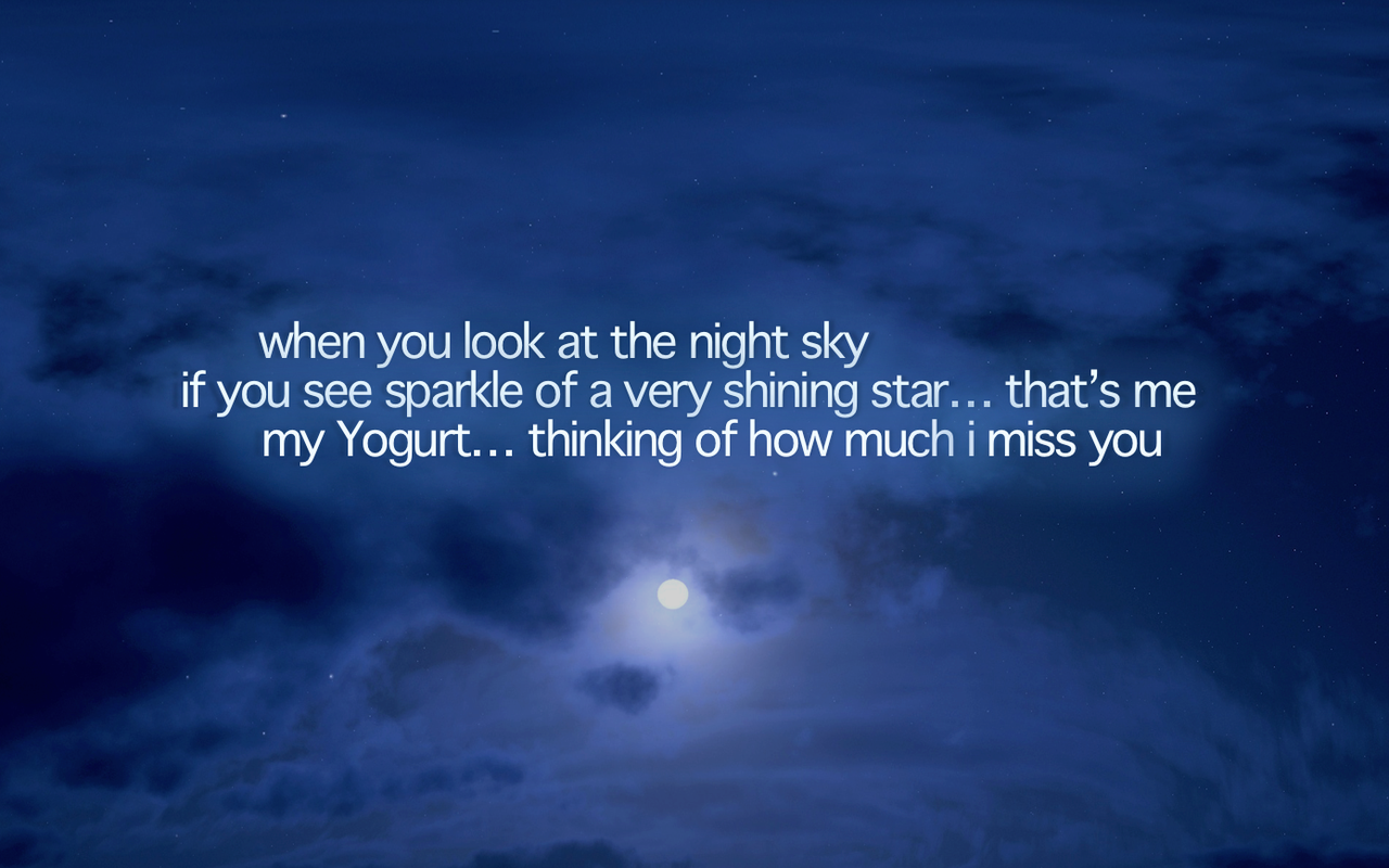 When You Look at the Night Sky If See Sparkle of a Very shining..that's me my Yogurt..thinking of how much I Miss You ~ Good Night Quote
