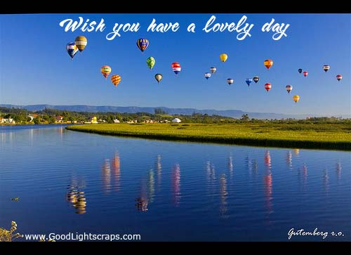 Wish You Have a Lovely Day ~ Good Day Quote