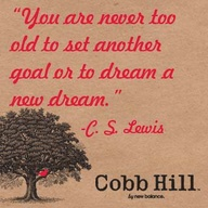 You Are Never too old set another goal or to dream a new dream ~ Goal Quote