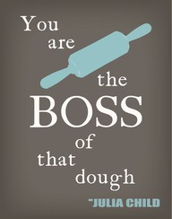 You Are The Boss Of That Dough ~ Goal Quote