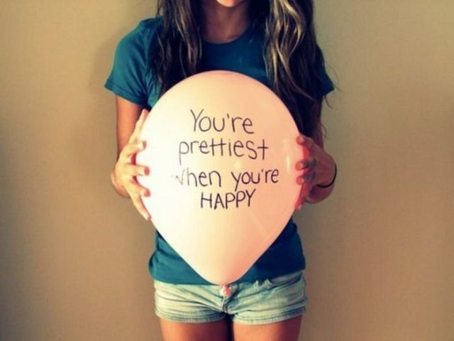 You 're Prettiest When You're Happy ~ Inspirational Quote